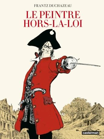 LE PEINTRE HORS-LA-LOI – Frantz Duchazeau