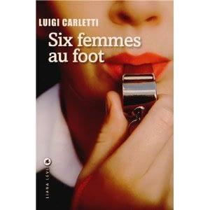 SIX FEMMES AU FOOT – Luigi Carletti