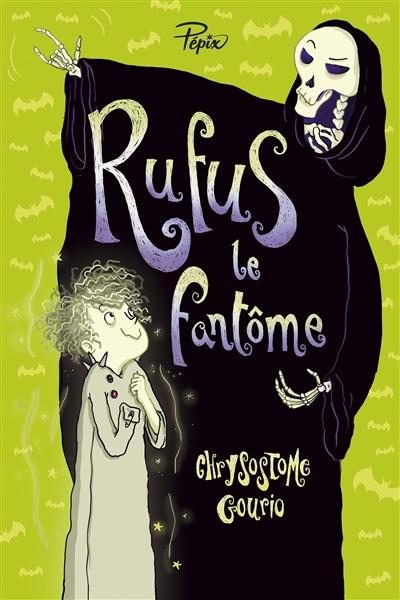 RUFUS LE FANTÔME/ CHRYSOSTOME GOURIO