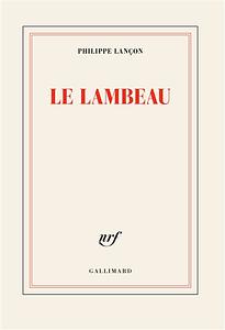 Le Lambeau Philippe Lançon
