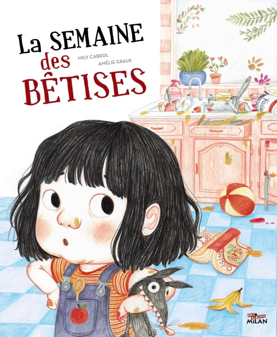 LA SEMAINE DES BETISES – Mily Cabrol & Amélie Graux