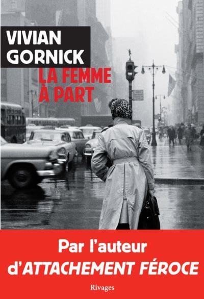 LA FEMME À PART – Vivian Gornick