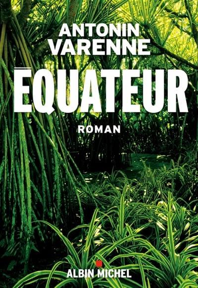 EQUATEUR – Antonin Varenne