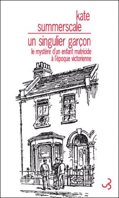 UN GARçON SINGULIER – Kate Summerscale