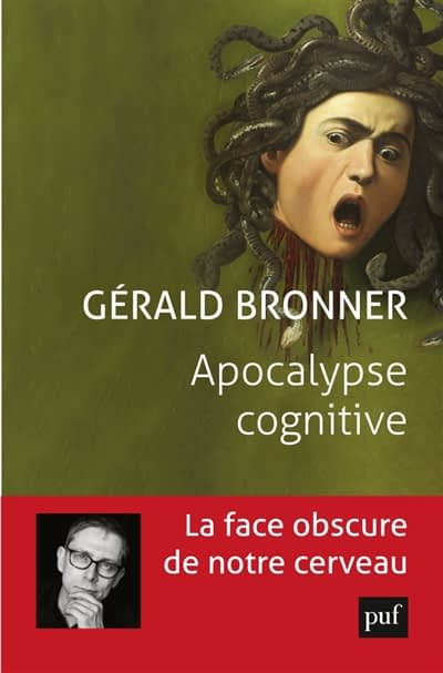 APOCALYPSE COGNITIVE – Gérald Bronner
