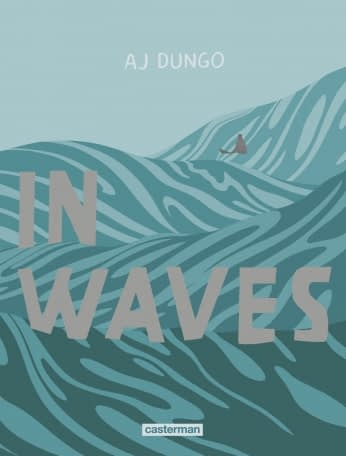 IN WAVES – Aj Dungo