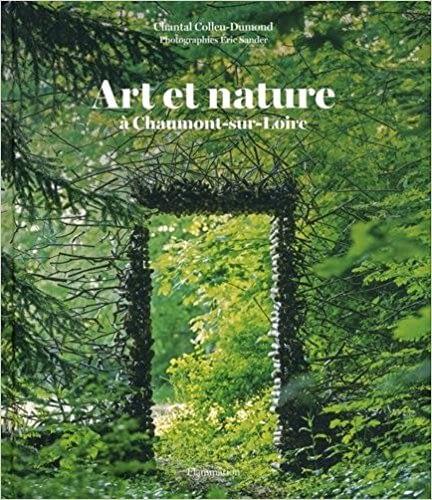 Art et nature à Chaumont-sur-Loire – Chantal Colleu-Dumond & Eric Sandler
