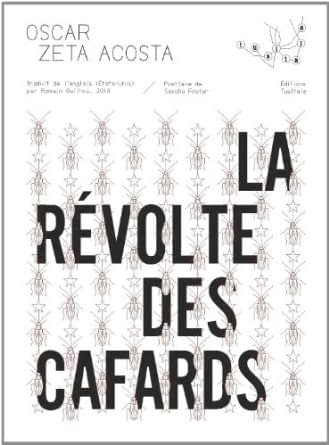 LA REVOLTE DES CAFARDS – Oscar Zeta Acosta