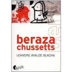 BERAZACHUSSETTS – Leandro Avalos Blacha