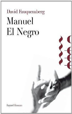 MANUEL EL NEGRO – David Fauquemberg