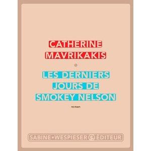 LES DERNIERS JOURS DE SMOKEY NELSON – Catherine Mavrikakis