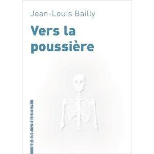VERS LA POUSSIERE – Jean-Louis BAILLY