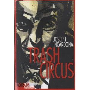 TRASH CIRCUS – Joseph Incardona
