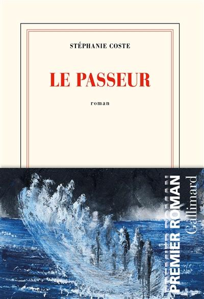 LE PASSEUR – Stephanie Coste