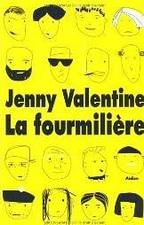 LA FOURMILIERE – Jenny Valentine