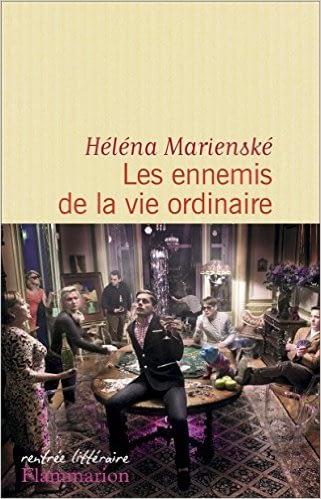 LES ENNEMIS DE LA VIE ORDINAIRE – HELENA MARIENSKE