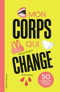 Mon corps qui change – 50 conseils pour apprendre à s'aimer, de Ibrahim Marawa chez Gallimard jeunesse à 14,90€