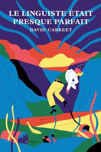 Le linguiste était presque parfait – David Carkeet