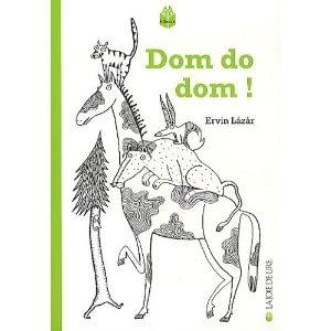 DOM DO DOM – Ervin Lázár