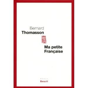 MA PETITE FRANCAISE – Bernard Thomasson