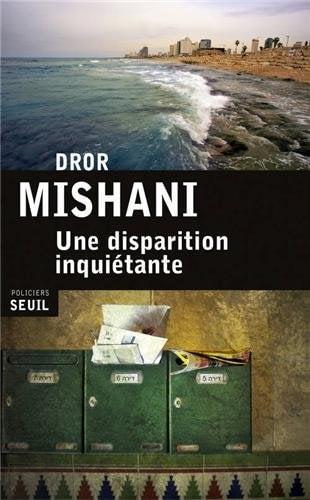 UNE DISPARITION INQUIETANTE – Dror Mishani