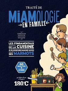 Traité de Miamologie en famille de Delphine Brunet, chez Thermostat 6, à 28€