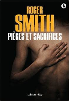 PIEGES ET SACRIFICES – Roger Smith