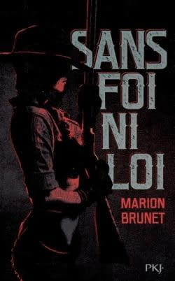 SANS FOI NI LOI – Marion Brunet