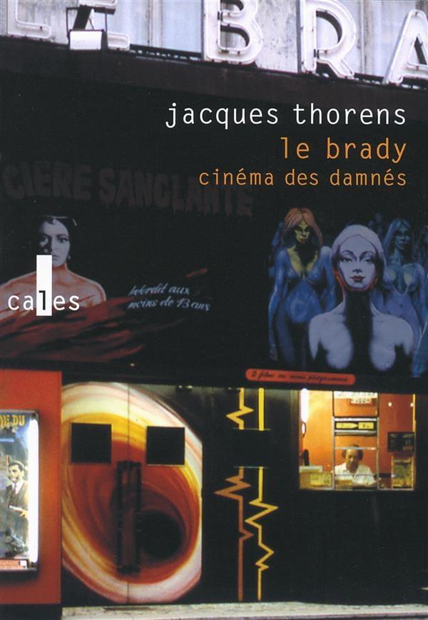 LE BRADY CINEMA DES DAMNES – JACQUES THORENS