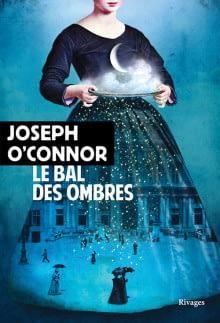 LE BAL DES OMBRES – Joseph O'Connor