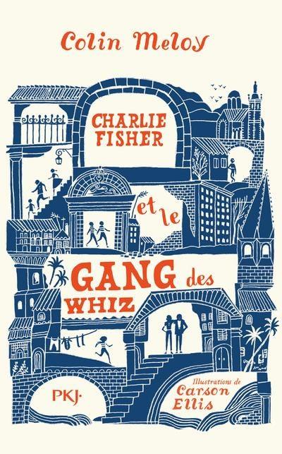 CHARLIE FISCHER ET LE GANG DES WHIZ – Colin Meloy