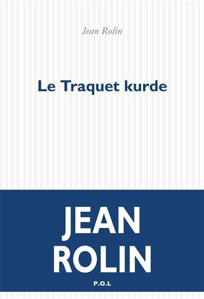 LE TRAQUET KURDE – JEAN ROLIN
