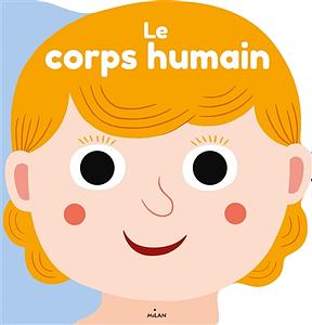 Le corps humain, par Julie Mercier, Benjamin Bécue, Ilaria Falorsi, Mélisande Luthringer aux éditions Milan à 9,90€