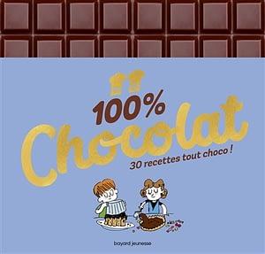 100% chocolat, 30 recettes tout choco ! de Rosamée d'Andlau chez Bayard jeunesse à 13.90€