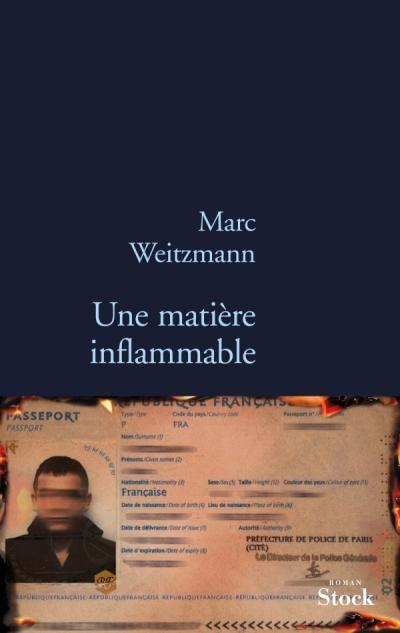 UNE MATIERE INFLAMMABLE – Marc Weitzmann