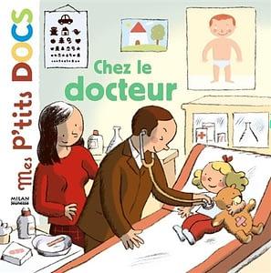 Chez le docteur, par Stéphanie Ledu, collection «Mes p'tits docs » chez Milan à 7,60€