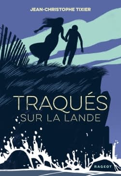 TRAQUES SUR LA LANDE / JEAN-CHRISTOPHE TIXIER