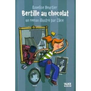 BERTILLE AU CHOCOLAT – Annelise Heurtier et Elice