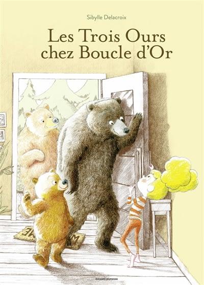 LES TROIS OURS CHEZ BOUCLE D'OR -Sibylle Delacroix