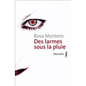 DES LARMES SOUS LA PLUIE – Rosa Montero